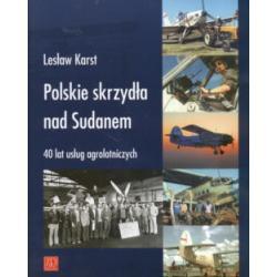 Polskie skrzydła nad Sudanem Lesław Karst