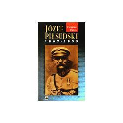 1 JÓZEF PIŁSUDSKI 1867-1935 Zbigniew Wójcik