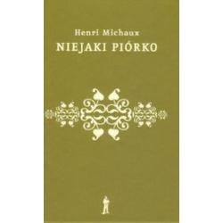 1 NIEJAKI PIÓRKO MICHAUX HENRI