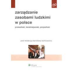 Zarządzanie zasobami ludzkimi w Polsce. Przeszło
