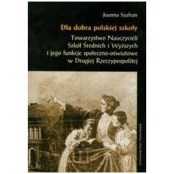 Dla dobra polskiej szkoły  Joanna Szafran