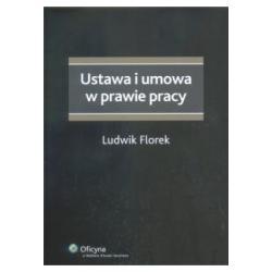 2 USTAWA I UMOWA W PRAWIE PRACY  Ludwik Florek