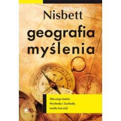 1 GEOGRAFIA MYŚLENIA RICHARD E. NISBETT