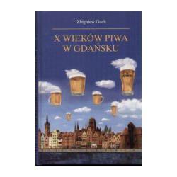 1 X wieków piwa w Gdańsku Zbigniew Gach