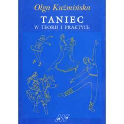 Taniec w teorii i praktyce Olga Kuźmińska
