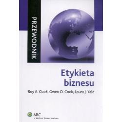Etykieta biznesu  Roy A. Cook Gwen O. Cook