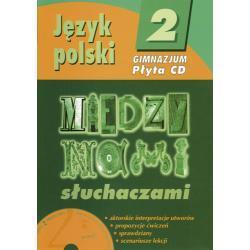 Język polski 2. Między nami słuchaczami. Płyta CD z poradnikiem.