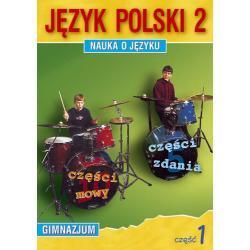 Język polski 2. Nauka o języku dla gimnazjum. Część 1