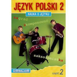 Język polski 2. Nauka o języku dla gimnazjum. Część 2