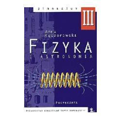 FIZYKA I ASTRONOMIA III. Podręcznik dla klasy III gimnazjum