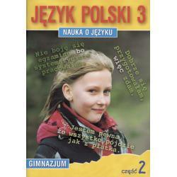 Język polski 3. Nauka o języku dla gimnazjum. Część 2