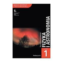 FIZYKA I ASTRONOMIA w liceum. Podręcznik cz. 1.