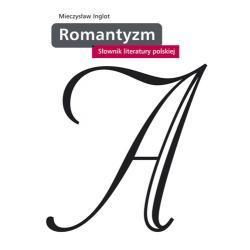 Romantyzm. Słownik literatury polskiej