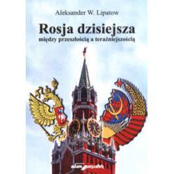 Rosja dzisiejsza- między przeszłością a teraź