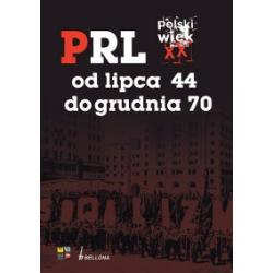 Polski wiek XX. PRL od lipca 44 do grudnia 70.  r.