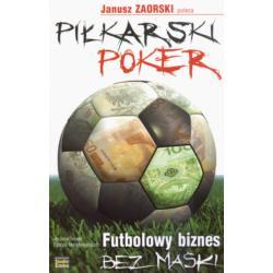 Piłkarski poker. Futbolowy biznes bez maski  r.20
