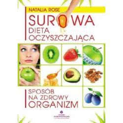 Surowa dieta oczyszczająca - Sposób na zdrowy or
