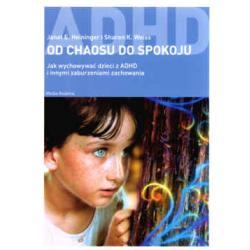 Od chaosu do spokoju. Jak wychowywać dzieci z ADH