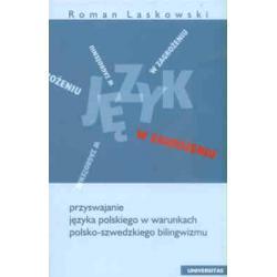 Język w zagrożeniu. Przyswajanie języka polskie