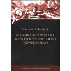 Historia Władysława, królewicza polskiego i szw