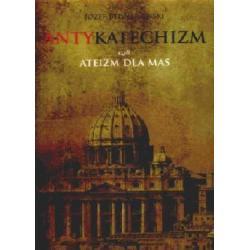 Antykatechizm czyli ateizm dla mas  r.2010