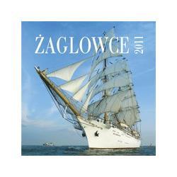 Kalendarz 2011. Żaglowce.  r.2010