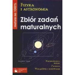 Fizyka i astronomia. Zbiór zadań maturalnych. -