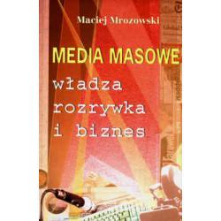 Media masowe władza rozrywka i biznes  r.2001