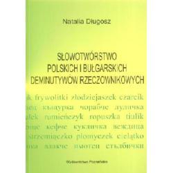 Słowotwórstwo polskich i bułgarskich deminutyw
