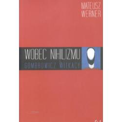 Wobec nihilizmu Gombrowicz Witkacy  r.2009