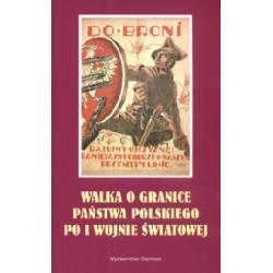 Walka o granice państwa polskiego po I Wojnie Św
