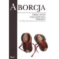 Aborcja  Przyczyny, następstwa, terapia  r.2009
