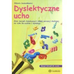 Dyslektyczne ucho  Zeszyt ćwiczeń dla uczmia