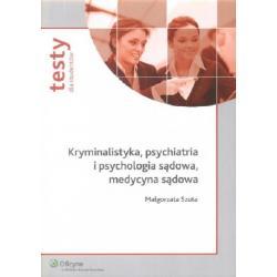 Kryminalistyka, psychiatria i psychologia sądowa,