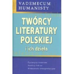 Vademecum humanisty  Twórcy literatury polskiej i