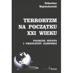 0 Terroryzm na początku XXI wieku Pojęcie, Istota