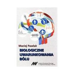 0 Biologiczne uwarunkowania bólu Maciej Pawlak