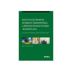 0 Instytucje prawne ochrony środowiska a proces in