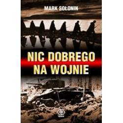 0 Nic dobrego na wojnie Mark Sołonin