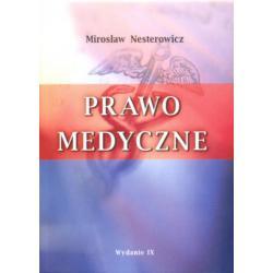 Prawo medyczne Wydanie 9. Mirosław Nesterowicz