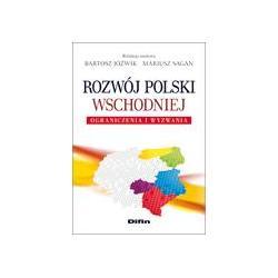 0 Rozwój Polski Wschodniej. Ograniczenia i wyzwani