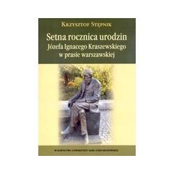 0 Setna rocznica urodzin Józefa Ignacego Kraszewsk