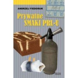 Prywatne smaki PRL-u  Andrzej Fiedoruk