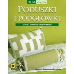 Poduszki i podgłówki - Szycie i ozdabianie krok