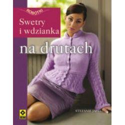 Swetry i wdzianka na drutach