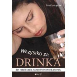 Wszystko za drinka - Jak radzić sobie z uzależni