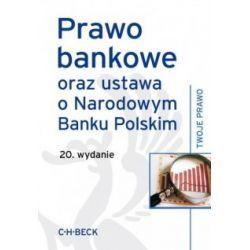 Prawo bankowe - oraz ustawa o Narodowym Banku Pols