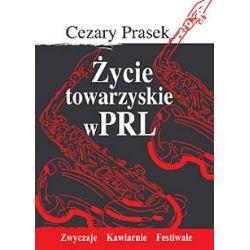ŻYCIE TOWARZYSKIE W PRL  Cezary Prasek