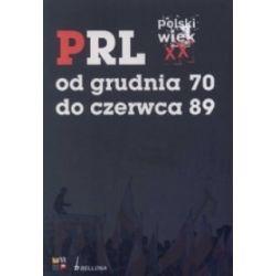 PRL od grudnia 70 do czerwca 89 - Polski wiek XX r