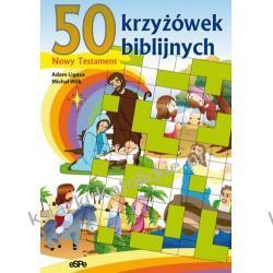 50 KRZYŻÓWEK BIBLIJNYCH. Nowy Testament - Adam Ligęza, Michał' Wilk